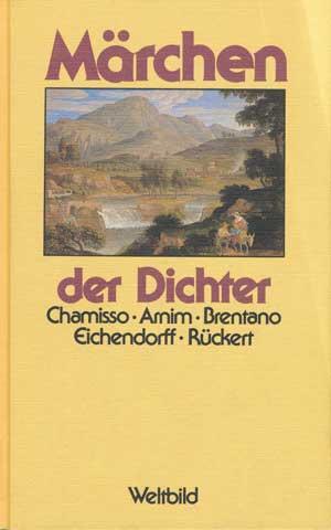 Chamisso Adalbert von, Arnim Bettina von, Arnim Gisela von, Brentano Clemens, Eichendorf Joseph von, Rückert Friedrich -