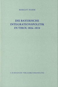 Die Bayerische Integrationspolitik in Tirol 1806-1814