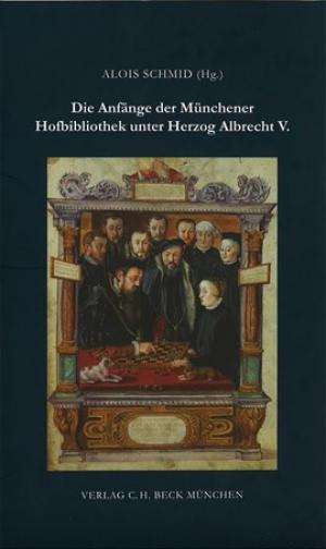 Die Anfänge der Münchener Hofbibliothek unter Herzog Albrecht V.