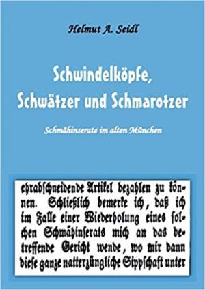 Seidl Helmut A. - Schwindelköpfe, Schwätzer und Schmarotzer