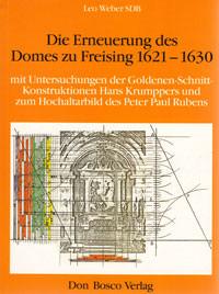 Weber Leo - Die Erneuerung des Domes zu Freising 1621-1630