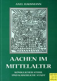 Hausmann Axel - Aachen im Mittelalter