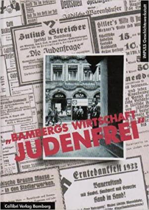 Fichtl Franz, Link Stephan, May Herbert, Schaible Sylvia - Bambergs Wirtschaft judenfrei