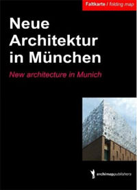 Neue Architektur in München Archimappublishers Peters Nils, Wormuth Sascha