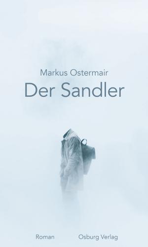 Ostermair Markus - Der Sandler