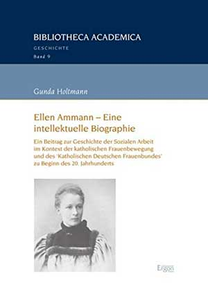 , Ellen Ammann – Eine intellektuelle Biographie
