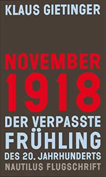 November 1918 Edition Nautilus GmbH Gietinger Klaus